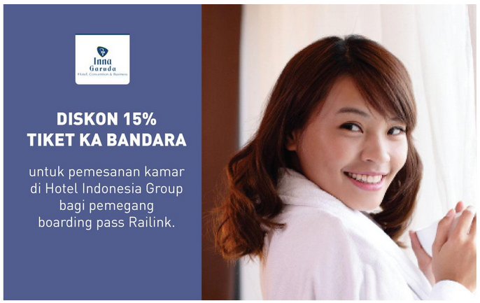 DISCOUNT 15% DI HOTEL INDONESIA GROUP BAGI PEMEGANG BOARDING PASS RAILINK