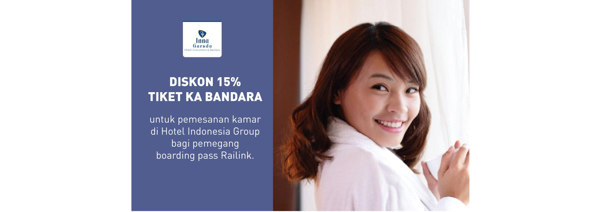 15% DISCOUNT IN HOTEL INDONESIA GROUP FOR RAILINK BOARDING PASS HOLDERS